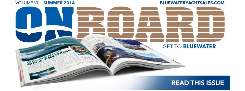 Bluewater Yacht Sales' Summer Issue of OnBoard Magazine Now Available