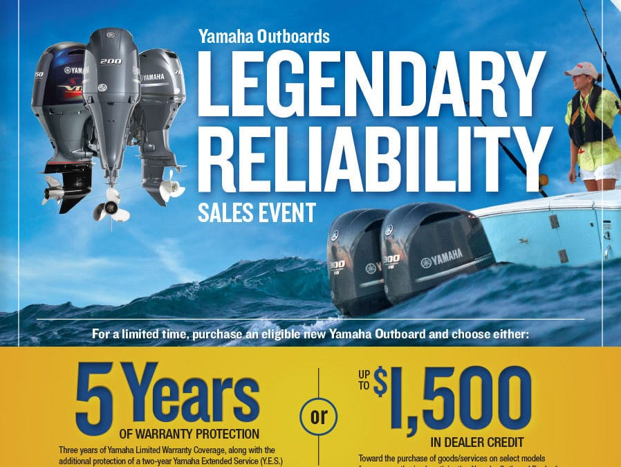 Don't Miss the Yamaha Outboards Legendary Reliability Sales Event