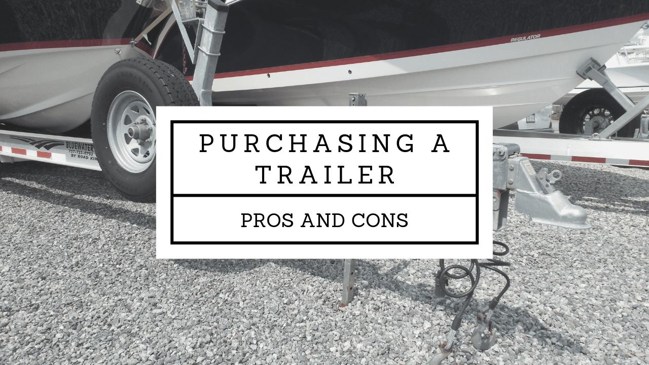 Purchasing a Trailer
